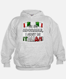 I'm so adorable I must be Italian Hoodie