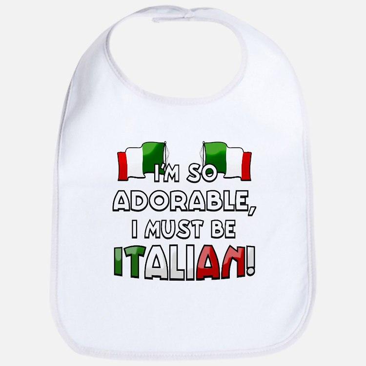 I'm so adorable I must be Italian Bib