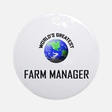 World's Greatest FARM MANAGER Ornament (Round)