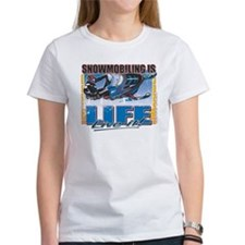 Snowmobiling is Life Live IT Tee