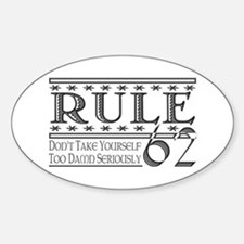 Rule 62 Alcoholism Saying Oval Decal