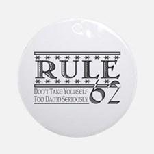 Rule 62 Alcoholism Saying Ornament (Round)