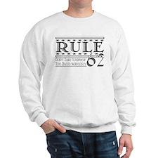 Rule 62 Alcoholism Saying Sweatshirt