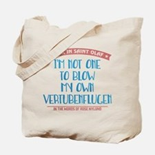 Blow My Own Vertubenflugen Tote Bag