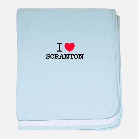 I Love SCRANTON baby blanket