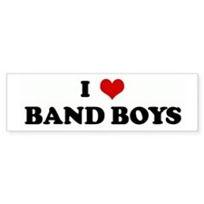 I Love BAND BOYS Bumper Bumper Sticker