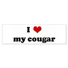 I Love my cougar Bumper Bumper Sticker