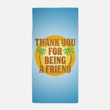 Thank You for Being a Friend Beach Towel