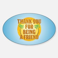 Thank You for Being a Friend Sticker (Oval)