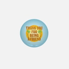 Thank You for Being a Friend Mini Button (10 pack)