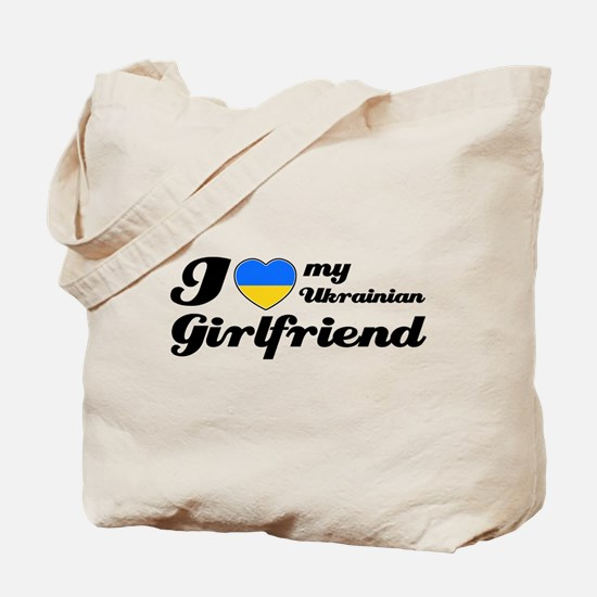 I love my Ukrainian girlfriend Tote Bag