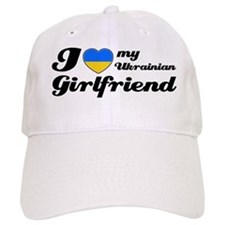 I love my Ukrainian girlfriend Baseball Cap