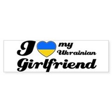 I love my Ukrainian girlfriend Bumper Bumper Sticker