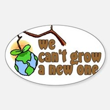 We Can't Grow A New One Decal