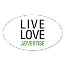 Live Love Advertise Decal