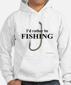 I'd Rather Be Fishing Hoodie