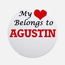 My heart belongs to Agustin Round Ornament