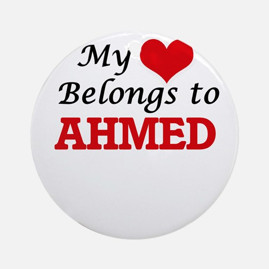My heart belongs to Ahmed Round Ornament