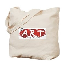 It's Art Because Tote Bag