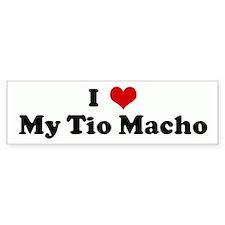 I Love My Tio Macho Bumper Bumper Sticker