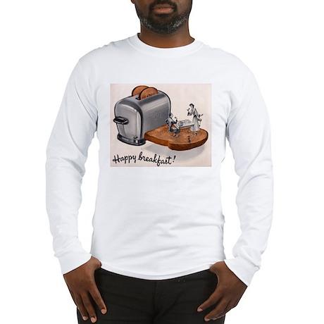 Happy Breakfast! Long Sleeve T-Shirt
