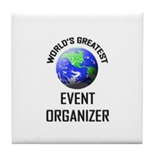 World's Greatest EVENT ORGANIZER Tile Coaster