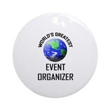 World's Greatest EVENT ORGANIZER Ornament (Round)