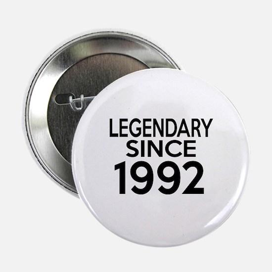 """Legendary Since 1992 2.25"""" Button"""