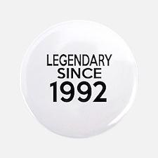 Legendary Since 1992 Button
