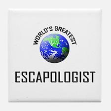 World's Greatest ESCAPOLOGIST Tile Coaster