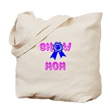 Show Mom Tote Bag