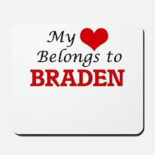My heart belongs to Braden Mousepad