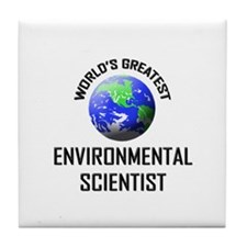 World's Greatest ENVIRONMENTAL SCIENTIST Tile Coas