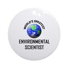 World's Greatest ENVIRONMENTAL SCIENTIST Ornament