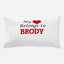 My heart belongs to Brody Pillow Case