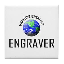 World's Greatest ENGRAVER Tile Coaster