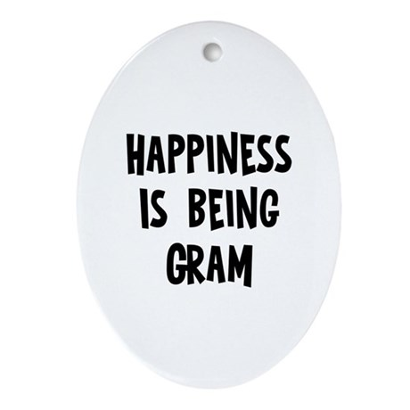 Happiness is being Gram Oval Ornament