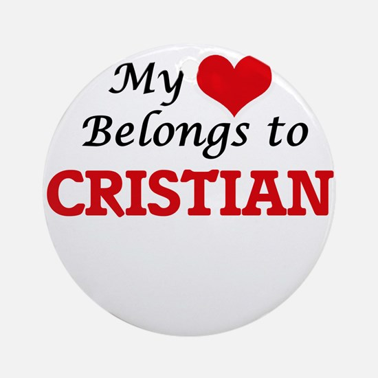 My heart belongs to Cristian Round Ornament