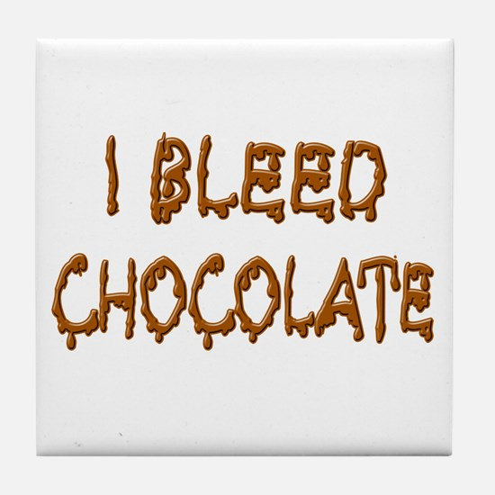 I Bleed Chocolate Tile Coaster