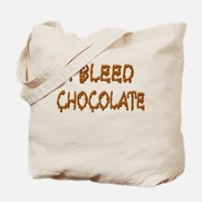 I Bleed Chocolate Tote Bag