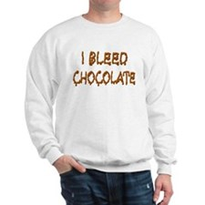I Bleed Chocolate Sweatshirt