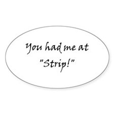 Strip! Oval Decal
