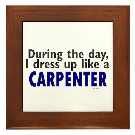 Dress Up Like A Carpenter Framed Tile