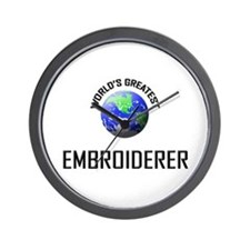 World's Greatest EMBROIDERER Wall Clock