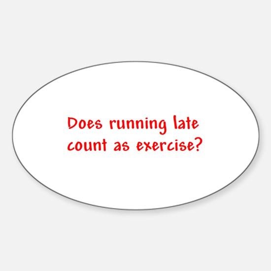 Does running late count as exercise? Decal