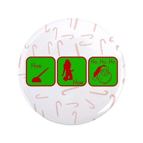 "Hoe, Hoe, Ho 3.5"" Button (100 pack)"