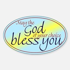 God of choice, bless you Oval Decal