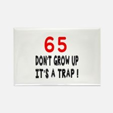 65 Don't Grow Birthday Designs Rectangle Magnet