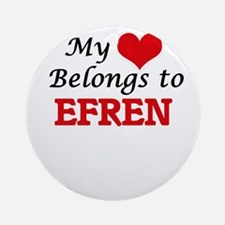 My heart belongs to Efren Round Ornament