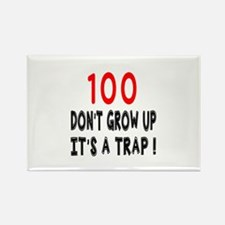 100 Don Not Grow Up It Is A Trap Rectangle Magnet